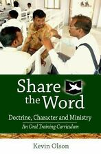 Share the Word : An Oral Training Curriculum: Doctrine, Character and...