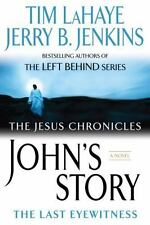 The Jesus Chronicles Ser.: John's Story : The Last Eyewitness by Jerry B. Jenkins and Tim Lahaye (2007, UK-B Format Paperback)