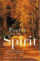Poetry for the Spirit: Poems of Universal Wisdom and Beauty by