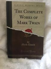 Complete Works Of Mark Twain Forgotten Books (CLASSIC REPRINT) Unique Format