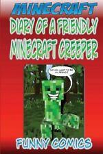 Minecraft: Diary Of A Friendly Minecraft Creeper Volume 1