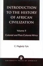 Introduction to the History of African Civilization: Colonial and Post-Coloni...
