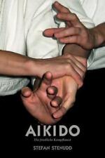 Aikido. Die Friedliche Kampfkunst (Paperback or Softback)