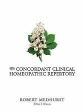 NEW The Concordant Clinical Homeopathic Repertory (Middle English Edition)