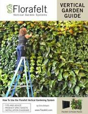 Florafelt Vertical Garden Guide : How to Use the Florafelt Vertical Garden...