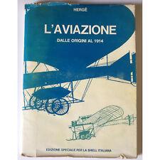 TINTIN - L'AVIAZIONE DALLE ORIGINI AL 1914 - Shell italiana 1965 COMPLETO HERGE