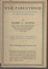 WISE PARENTHOOD  by MARIE STOPES hc/dj pbl 1929