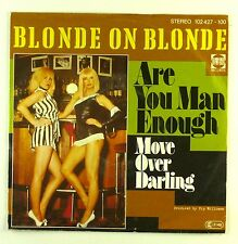 "7"" Single - Blonde On Blonde - Are You Man Enough / Move Over Darling - #S1146"