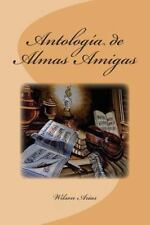 Antologia de Almas Amigas by Wilson Arias (2015, Paperback)