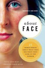 About Face : Women Write about What They See When They Look in the Mirror 2008