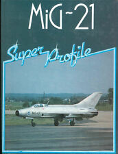 HAYNES SUPER PROFILE MIKOYAN MIG-21 SOVIET FINLAND EGYPT WARSAW PACT CZECH POLES
