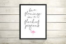 Pink Flamingo Quote Quirky A4 Print - Wall Art Picture