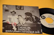 "CARMELITA GADALETA 7"" RESIDUI PASSIVI 1°ST ORIG  ITALY PROG 1977 NM PROMO EDITIO"