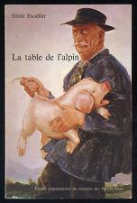 ÉMILE ESCALLIER, LA TABLE DE L'ALPIN (PRATIQUES CULINAIRES ALPES)