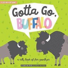 Gotta Go, Buffalo: A Silly Book Of Fun Goodbyes