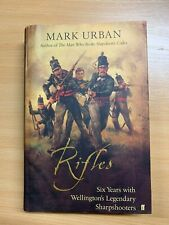 "2003 ""RIFLES"" 6 YEARS WITH WELLINGTON'S SHARPSHOOTERS ILLUSTRATED HARDBACK BOOK"