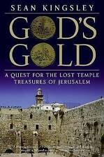 God's Gold: A Quest for the Lost Temple Treasures of Jerusalem by Sean Kingsley