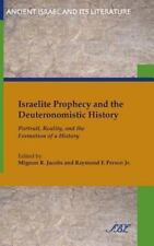 Israelite Prophecy and the Deuteronomistic History: Portrait, Reality and the Fo