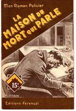 LA MAISON DU MORT QUI PARLE (MON ROMAN POLICIER FERENCZI 176) 1951