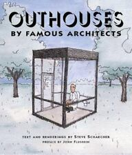 Outhouses: By Famous Architects by Steve Schaecher (HC DJ) 1st edition