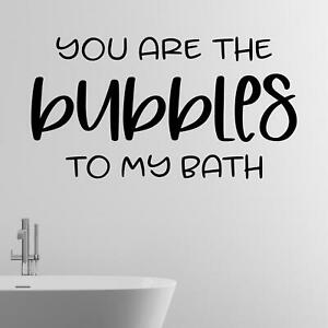 You Are The Bubbles To My Bath Wall Sticker Decal  Quote Bathroom Romantic Love