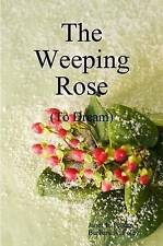 NEW The Weeping Rose by Janet Foster