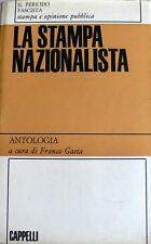 FRANCO GAETA LA STAMPA NAZIONALISTA: ANTOLOGIA CAPPELLI 1965