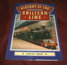HISTORY OF THE CHILTERN LINE. John M C Healy. 1996. Fully Illustrated.