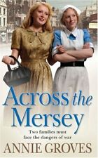 Across the Mersey By Annie Groves. 9780007265282