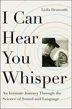 I Can Hear You Whisper: An Intimate Journey Through the Science of-ExLibrary