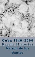 Cuba 1940-2000 : Reseña Historica by Nelson Remigio Valero (2013, Paperback)
