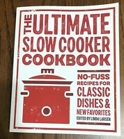 Ultimate Slow Cooker Cookbook 225 Recipes Classic and New Favorites 306 Pages