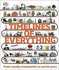 Timelines of Everything: From woolly mammoths to world wars by DK (Hardcover, 2…
