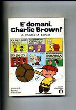 C.M.Schulz # È DOMANI, CHARLIE BROWN # Mondadori 1971
