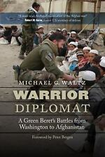 Warrior Diplomat: A Green Beret's Battles from Washington to Afghanistan (Hardba