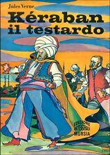 VERNE Jules, Keraban il testardo. Mursia, Corticelli, 1972