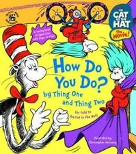 The Cat in the Hat: How Do You Do? by Thing One and Thing Two by Worth, Bonnie