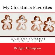My Christmas Favorites : A Christmas Counting Book from 1 To 10 by Bridget...
