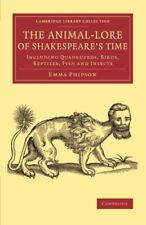 The Animal-Lore of Shakespeare's Time, Phipson, Emma 9781108076432 New,,