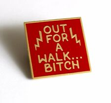 """Out for a Walk Bitch Hard Enamel Lapel Pin 1.25"""" flair Buffy the Vampire Slayer"""