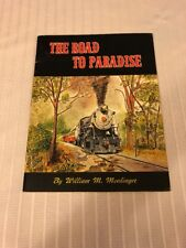 1971 The Road To Paradise William Moedinger Strasburg Train Railroad Photographs