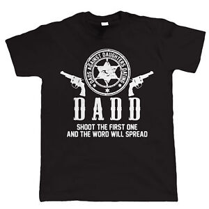 Massive Stock Clearance, DADD Dads against Daughters Dating Mens Funny T-Shirt