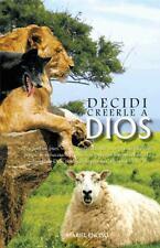 Decidi Creerle a Dios : No Perd�Is, Pues, Vuestra Confianza, Que Tiene Grande...