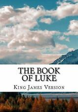 The Bible, King James Version the New Testament: The Book of Luke (KJV)...