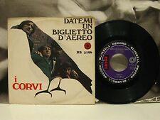 "I CORVI - DATEMI UN BIGLIETTO D'AEREO 45 GIRI 7"" ITALIAN BEAT BLUEBELL BB 3196"