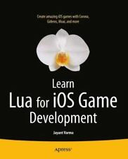 Learn Lua for IOS Game Development by Jayant Varma (2012, Paperback, New Edition