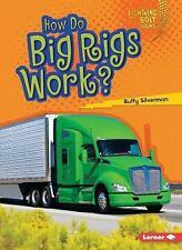 Lightning Bolt Books (tm) -- How Vehicles Work: How Do Big Rigs Work? by...