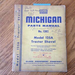 Clark Michigan 125A PARTS MANUAL BOOK CATALOG LIST WHEEL LOADER GUIDE BOOK 1382