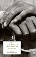 Broadview Editions: Obi, or, the History of Three-Fingered Jack by William...