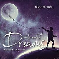 Tony Stockwell - Into The World Of Dreams: A Childrens Meditation [CD]